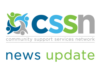 Community Support Services Network News Update
